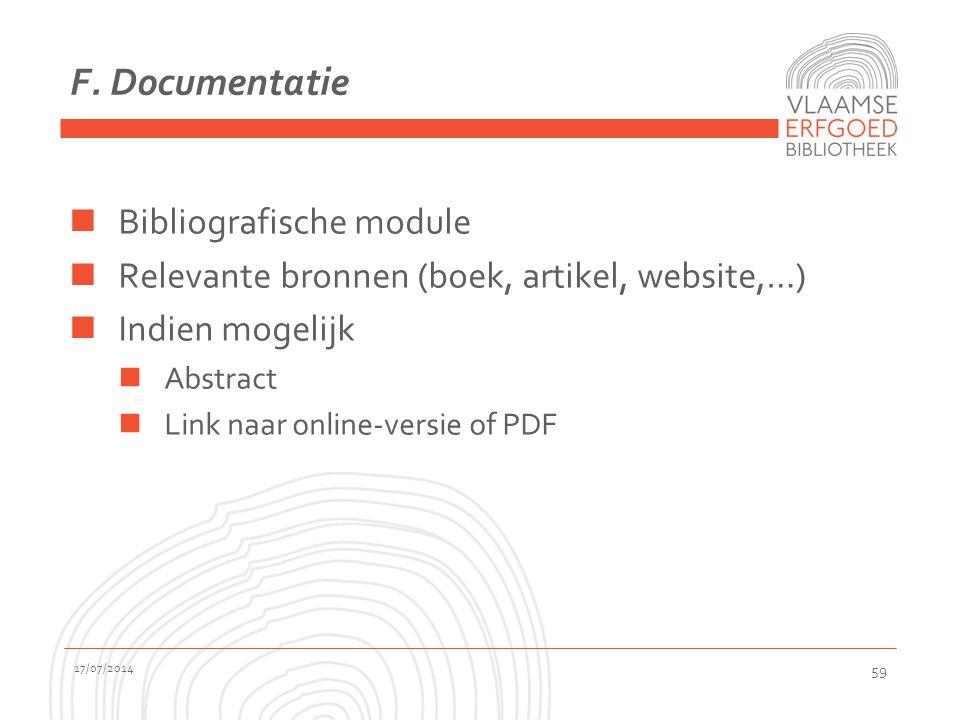 F. Documentatie Bibliografische module Relevante bronnen (boek, artikel, website,…) Indien mogelijk Abstract Link naar online-versie of PDF 17/07/2014