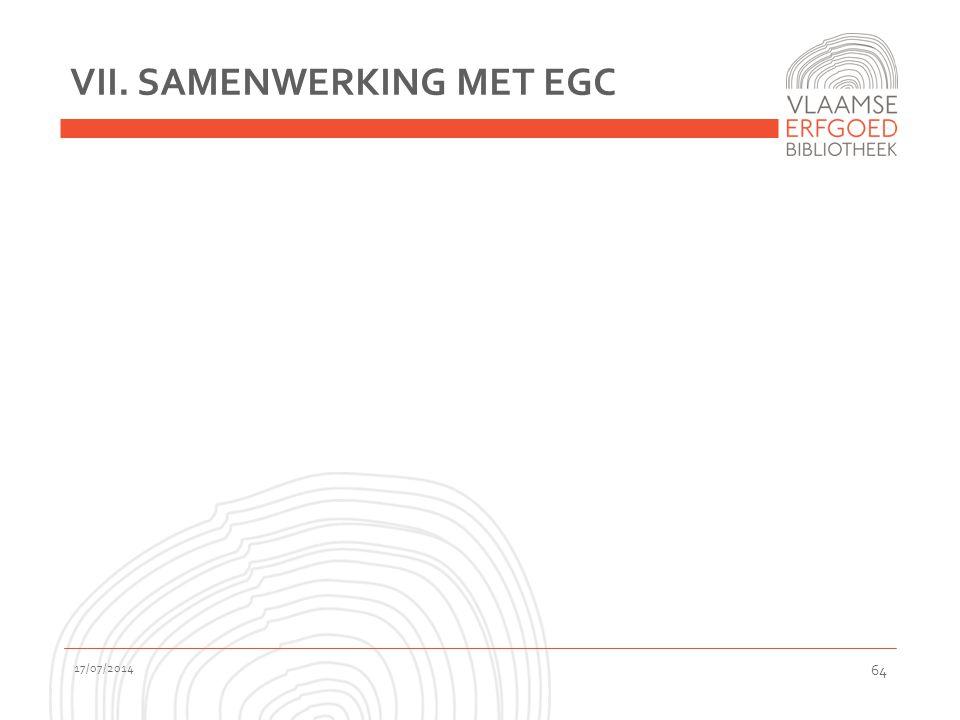 VII. SAMENWERKING MET EGC 17/07/2014 64