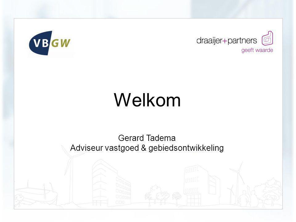 Welkom Gerard Tadema Adviseur vastgoed & gebiedsontwikkeling