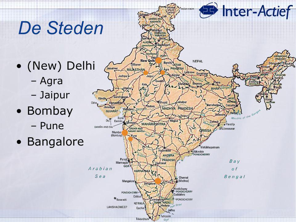 De Steden (New) Delhi –Agra –Jaipur Bombay –Pune Bangalore