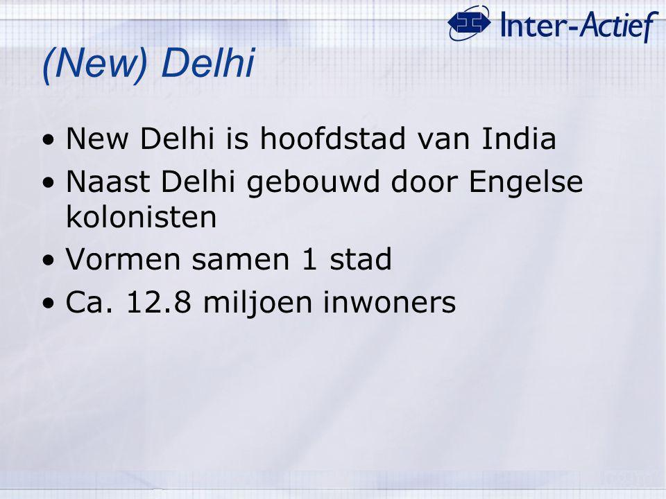 (New) Delhi New Delhi is hoofdstad van India Naast Delhi gebouwd door Engelse kolonisten Vormen samen 1 stad Ca. 12.8 miljoen inwoners