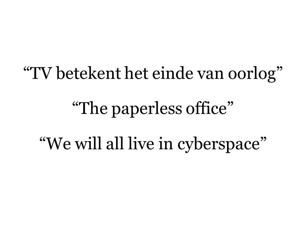 """""""TV betekent het einde van oorlog"""" """"The paperless office"""" """"We will all live in cyberspace"""""""