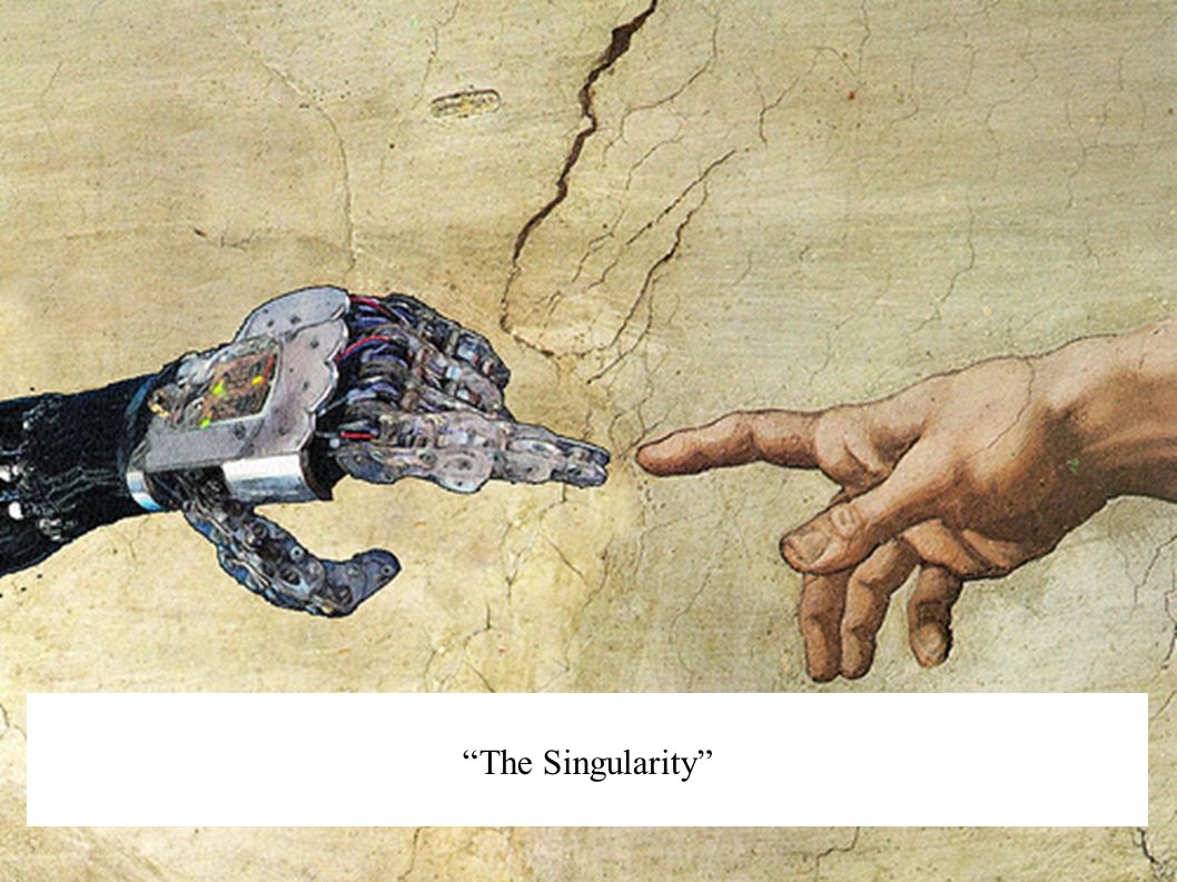 """The Singularity"""
