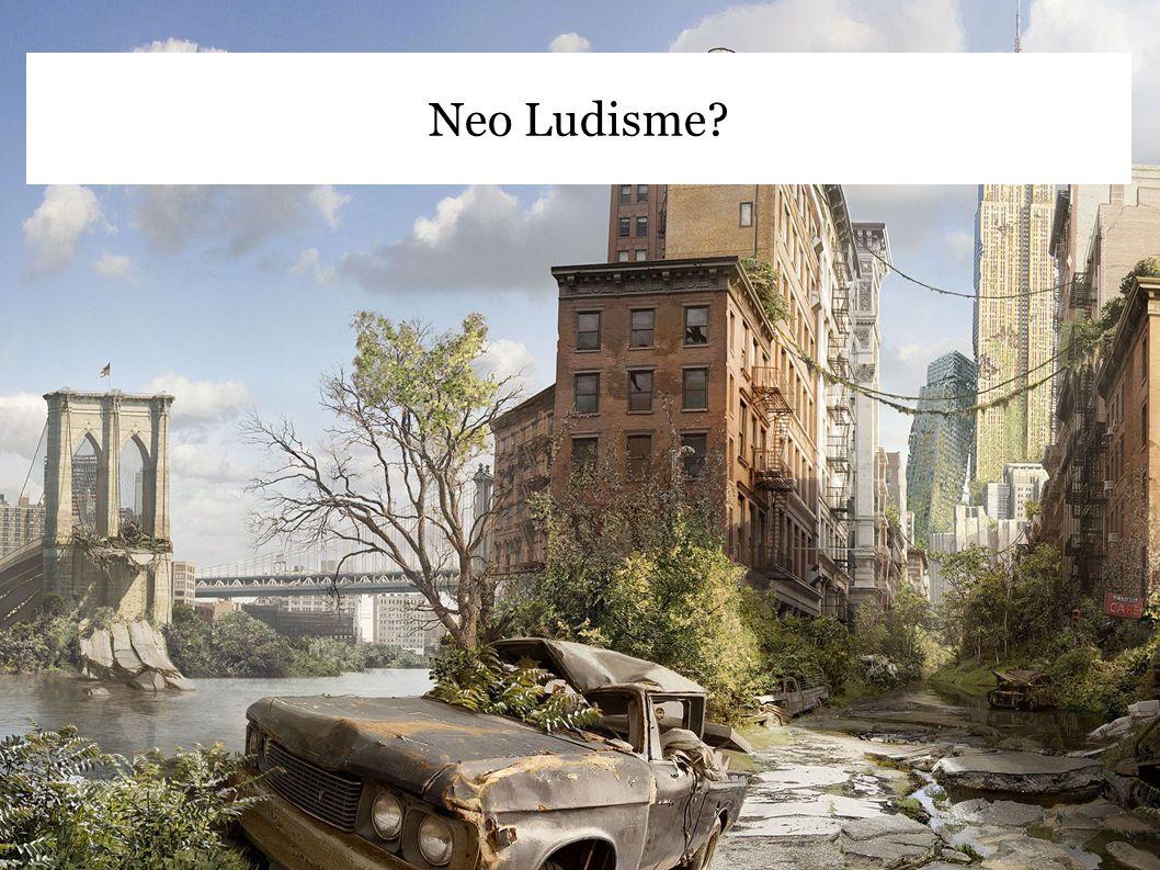 Neo Ludisme?