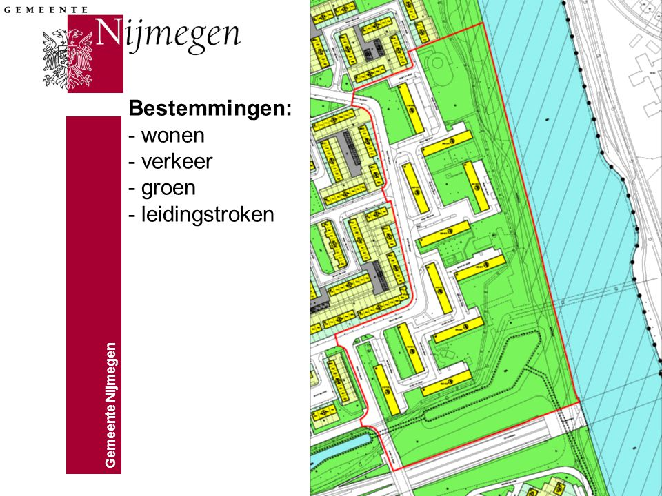Gemeente Nijmegen Bestemmingen: - wonen - verkeer - groen - leidingstroken