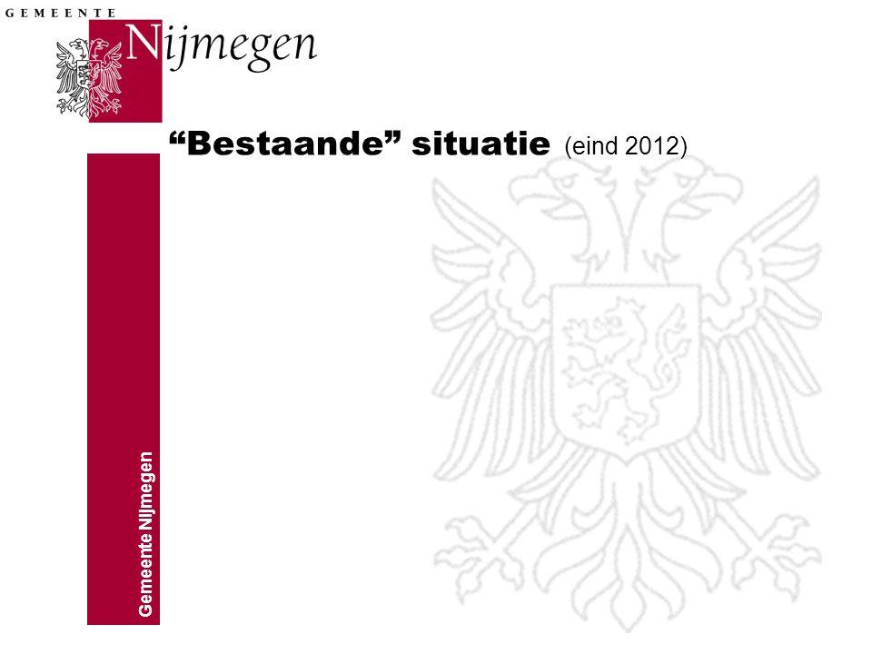 """Gemeente Nijmegen """"Bestaande"""" situatie (eind 2012)"""