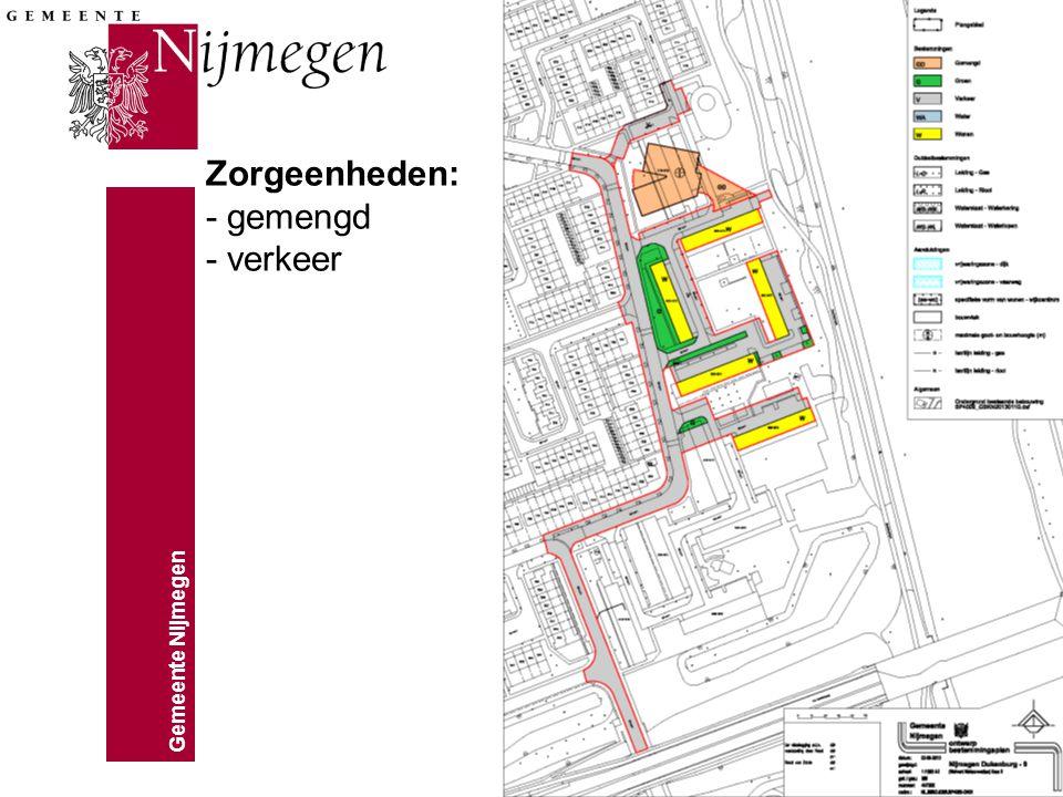 Gemeente Nijmegen Zorgeenheden: - gemengd - verkeer