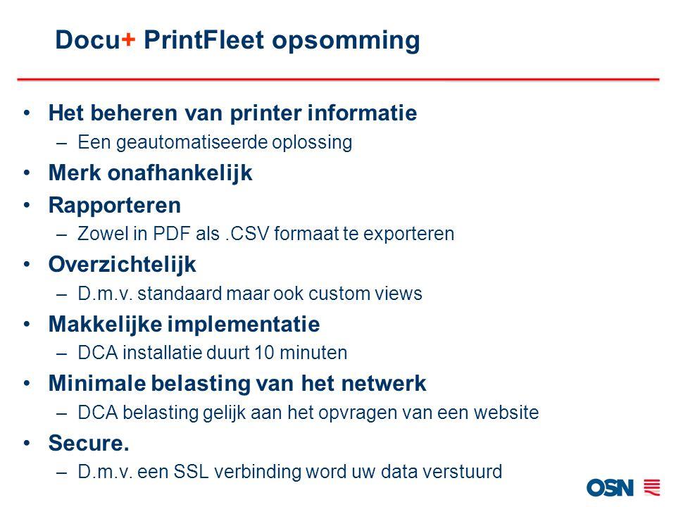 Het beheren van printer informatie –Een geautomatiseerde oplossing Merk onafhankelijk Rapporteren –Zowel in PDF als.CSV formaat te exporteren Overzich