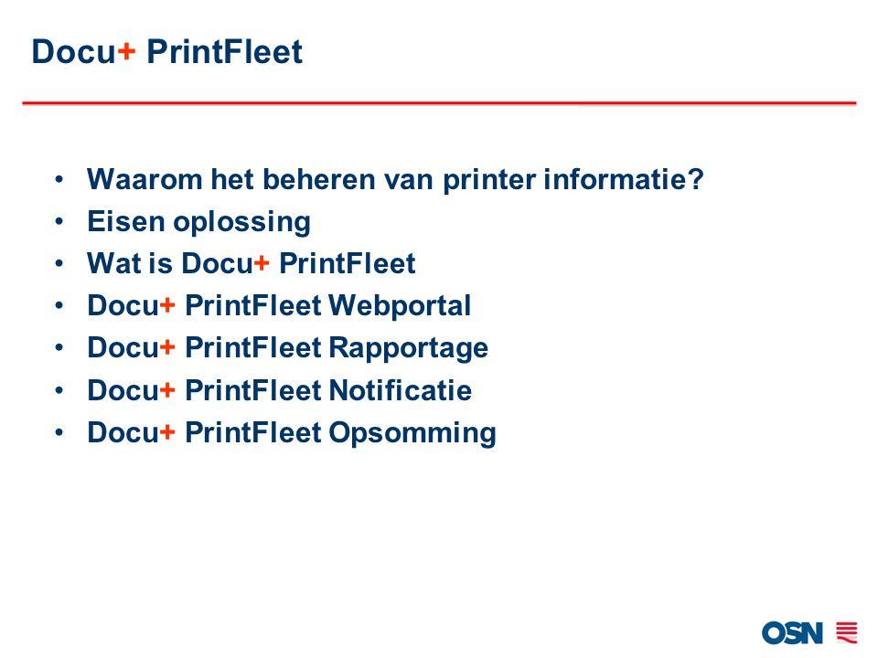 Docu+ PrintFleet Waarom het beheren van printer informatie? Eisen oplossing Wat is Docu+ PrintFleet Docu+ PrintFleet Webportal Docu+ PrintFleet Rappor