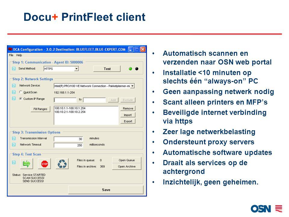 """Docu+ PrintFleet client Automatisch scannen en verzenden naar OSN web portal Installatie <10 minuten op slechts één """"always-on"""" PC Geen aanpassing net"""