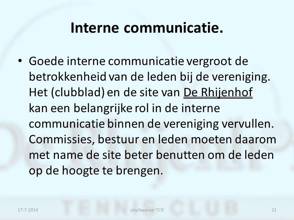 Interne communicatie. Goede interne communicatie vergroot de betrokkenheid van de leden bij de vereniging. Het (clubblad) en de site van De Rhijenhof