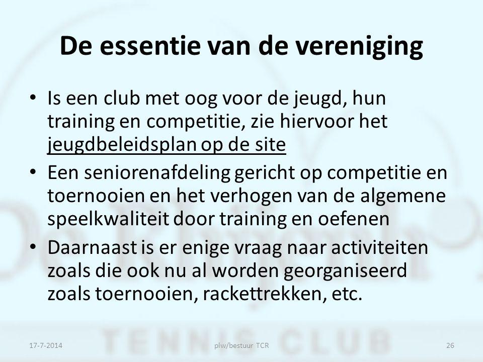 De essentie van de vereniging Is een club met oog voor de jeugd, hun training en competitie, zie hiervoor het jeugdbeleidsplan op de site Een senioren