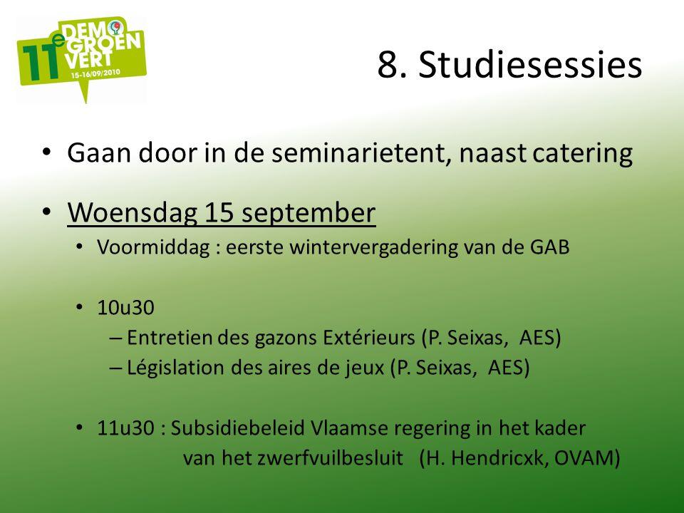 8. Studiesessies Gaan door in de seminarietent, naast catering Woensdag 15 september Voormiddag : eerste wintervergadering van de GAB 10u30 – Entretie