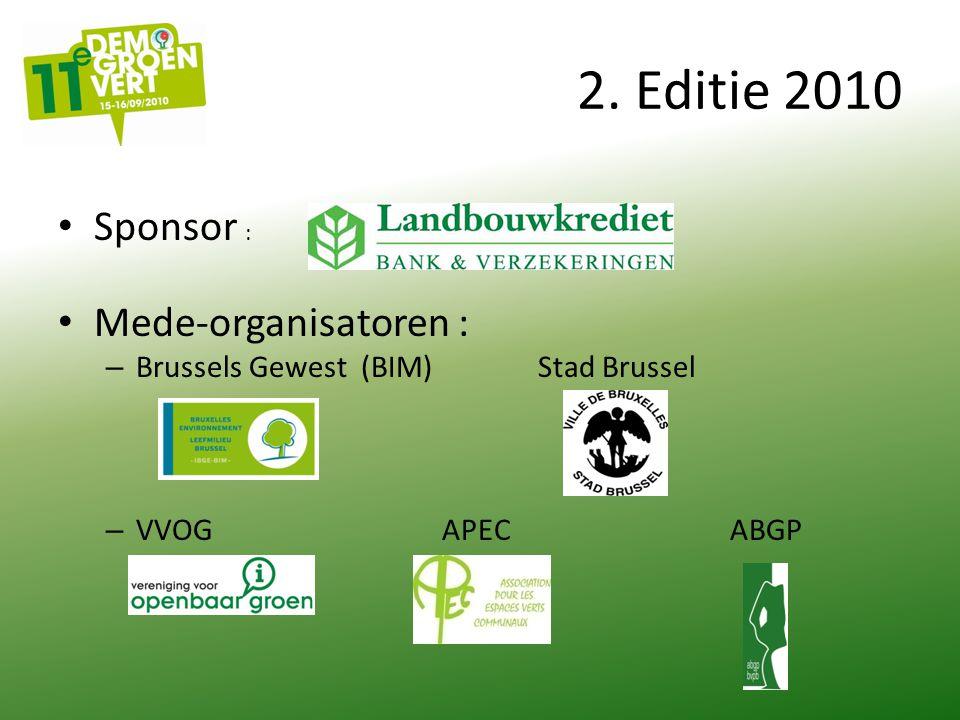 2. Editie 2010 Sponsor : Mede-organisatoren : – Brussels Gewest (BIM)Stad Brussel – VVOGAPECABGP