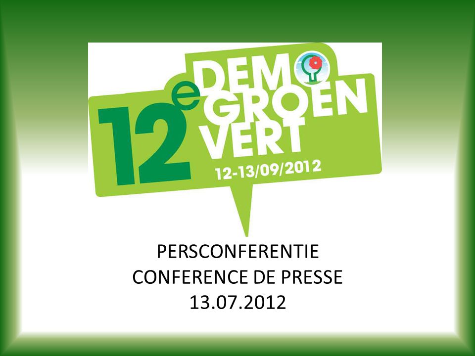 PERSCONFERENTIE CONFERENCE DE PRESSE 13.07.2012