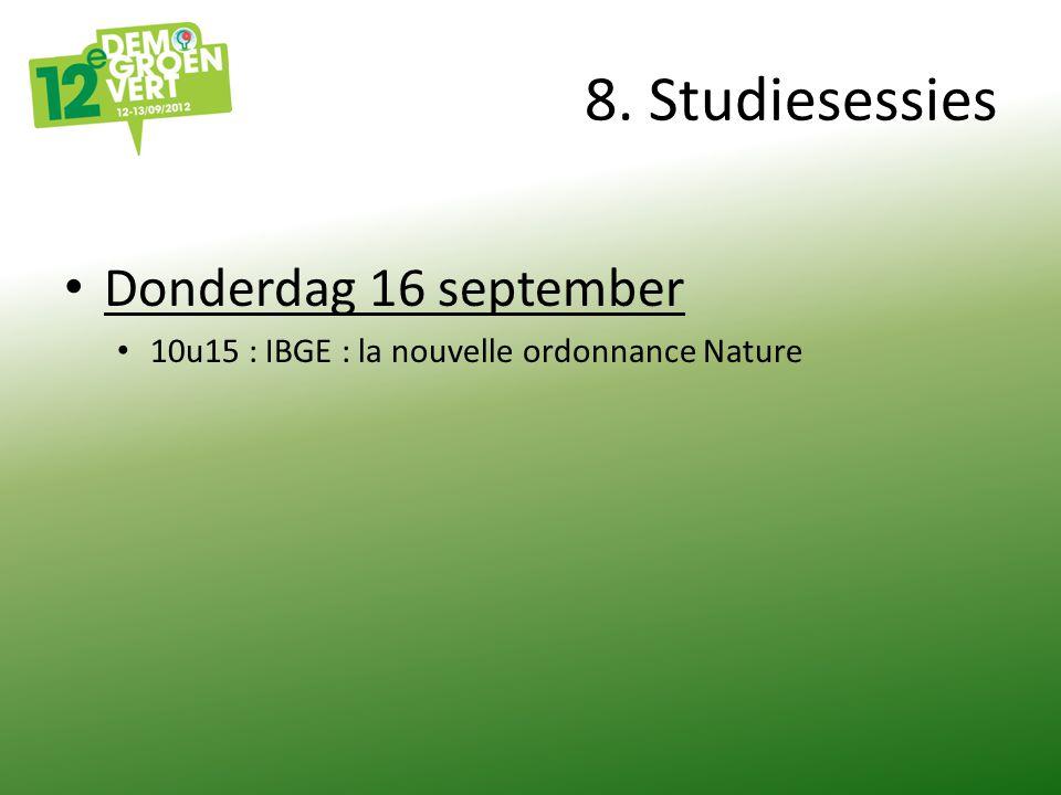 8. Studiesessies Donderdag 16 september 10u15 : IBGE : la nouvelle ordonnance Nature