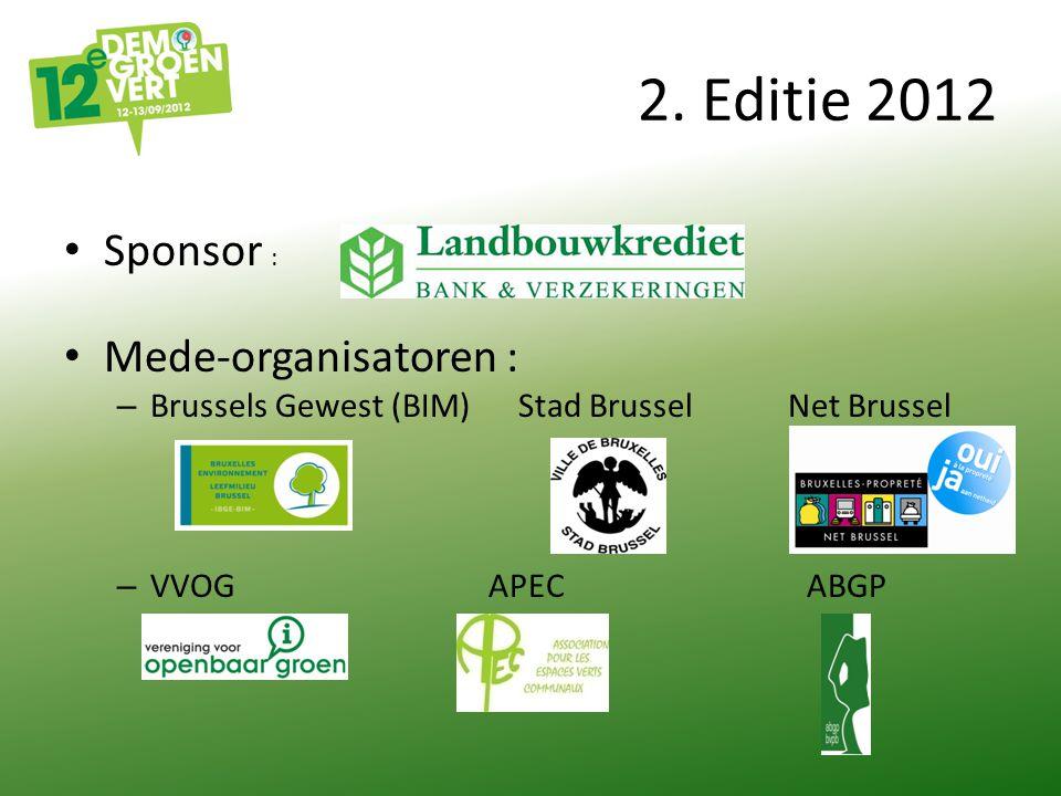 2. Editie 2012 Sponsor : Mede-organisatoren : – Brussels Gewest (BIM) Stad Brussel Net Brussel – VVOGAPECABGP