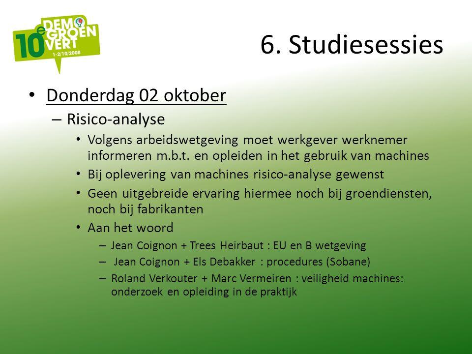 6. Studiesessies Donderdag 02 oktober – Risico-analyse Volgens arbeidswetgeving moet werkgever werknemer informeren m.b.t. en opleiden in het gebruik