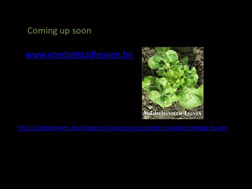 www.voedselstadleuven.be http://voedselteams.be/category/nieuws/over-projecten/voedselstrategie-leuven Coming up soon
