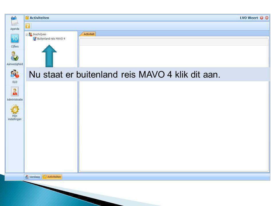 Nu staat er buitenland reis MAVO 4 klik dit aan.