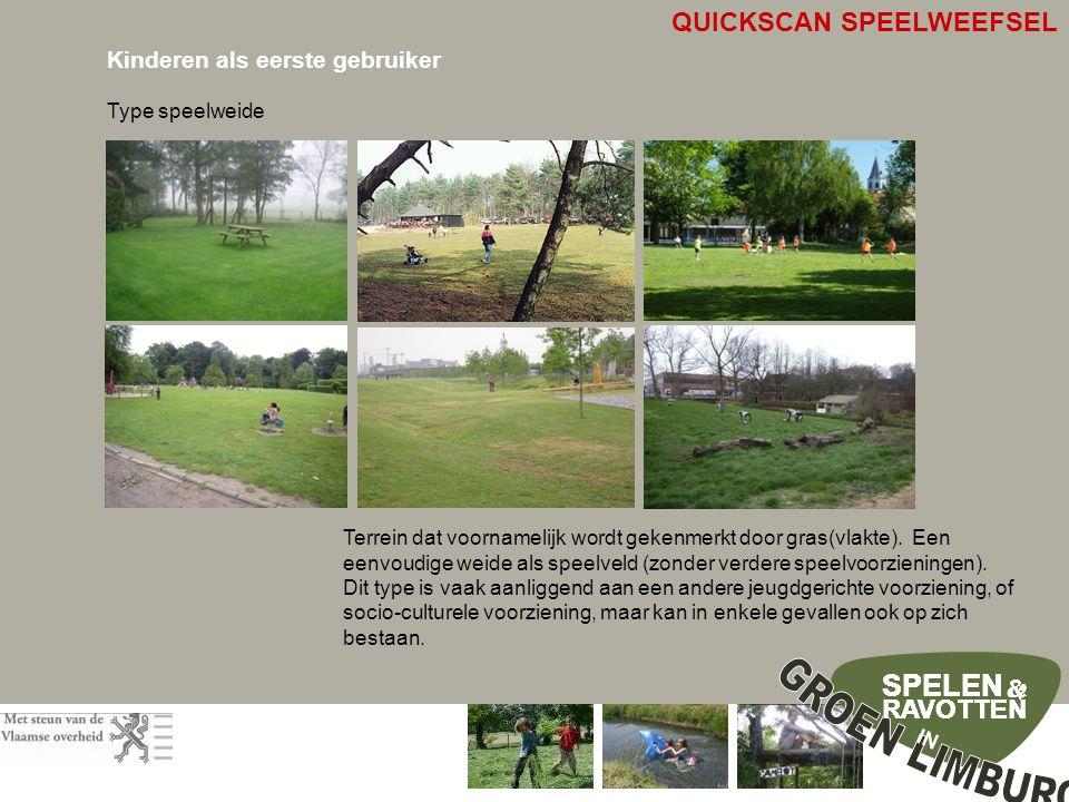 SPELEN RAVOTTEN & IN SPELEN RAVOTTEN & SPELEN RAVOTTEN & SPELEN RAVOTTEN & Kinderen als eerste gebruiker Type speelweide Terrein dat voornamelijk wordt gekenmerkt door gras(vlakte).