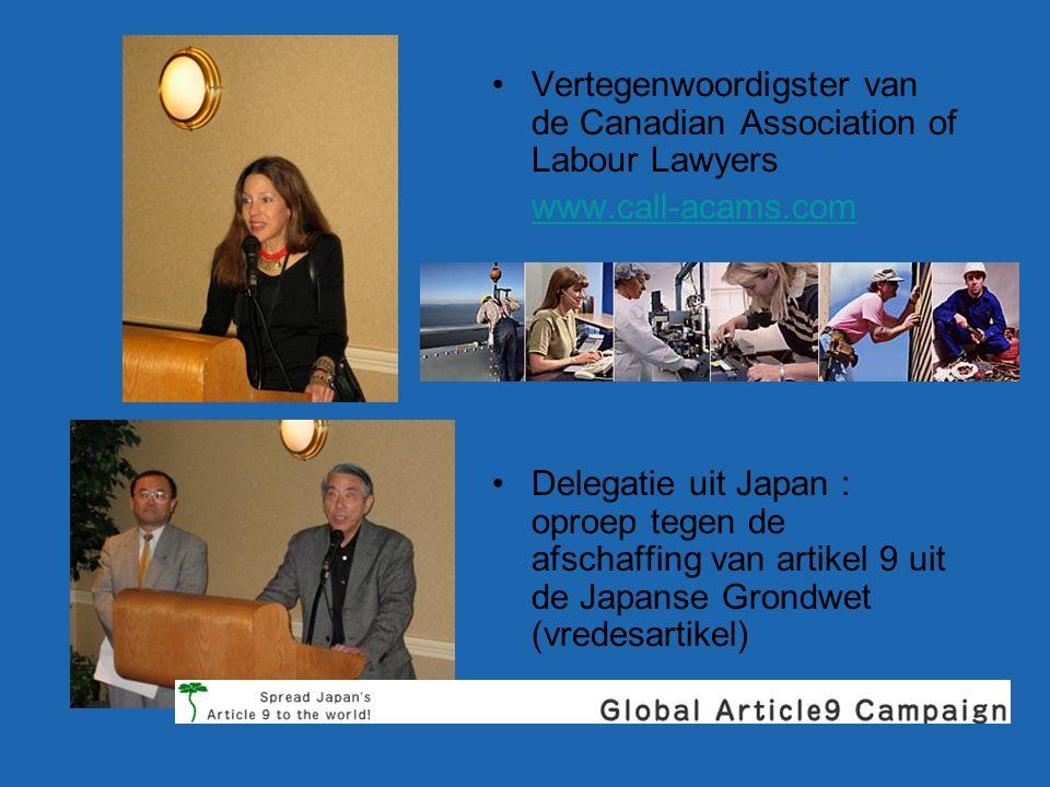 Vertegenwoordigster van de Canadian Association of Labour Lawyers www.call-acams.com Delegatie uit Japan : oproep tegen de afschaffing van artikel 9 uit de Japanse Grondwet (vredesartikel)