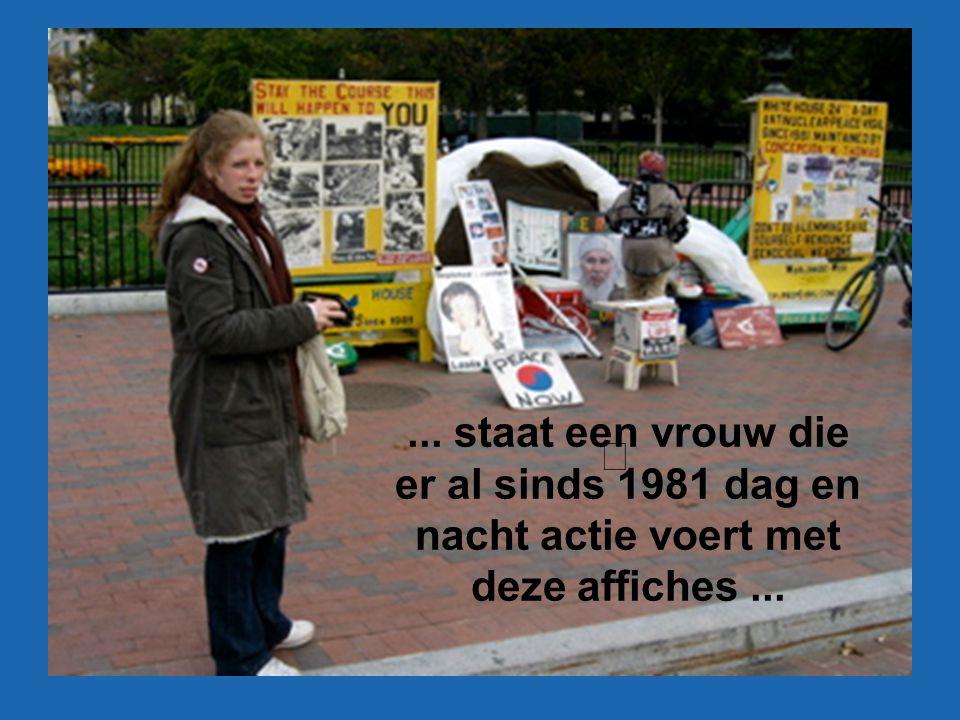 ... staat een vrouw die er al sinds 1981 dag en nacht actie voert met deze affiches...