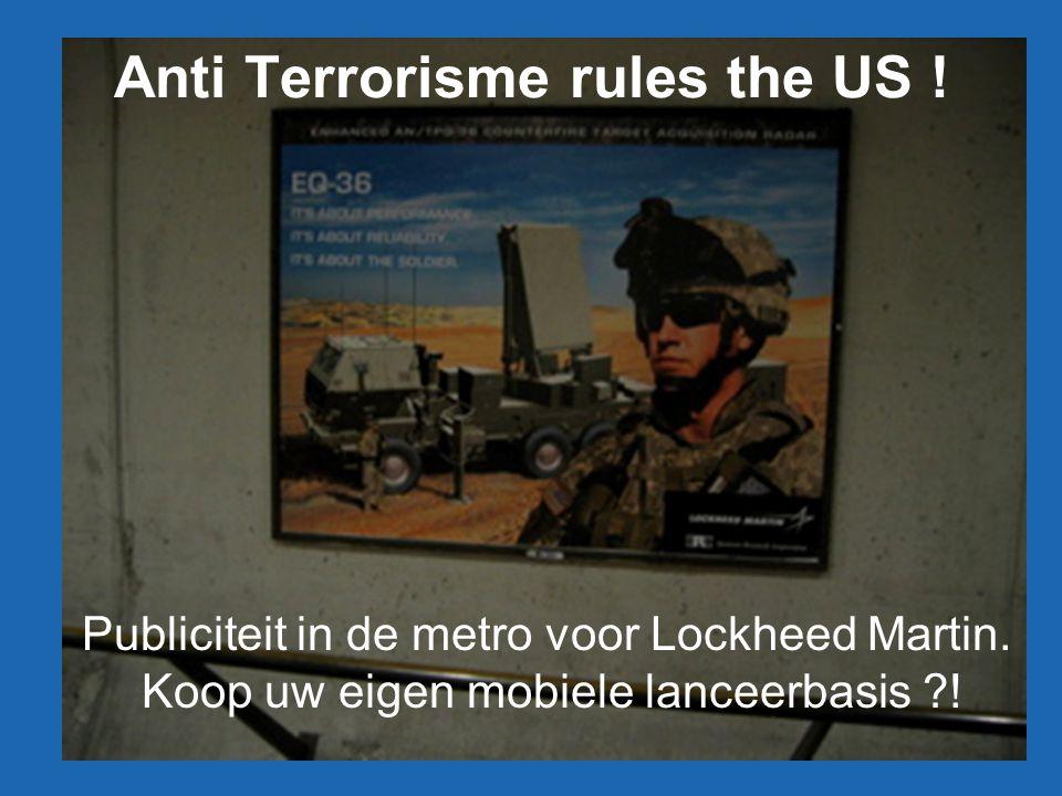 Anti Terrorisme rules the US . Publiciteit in de metro voor Lockheed Martin.