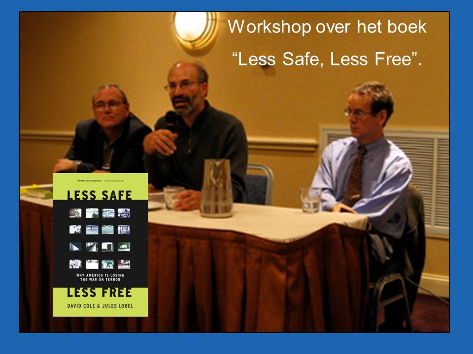 Workshop over het boek Less Safe, Less Free .