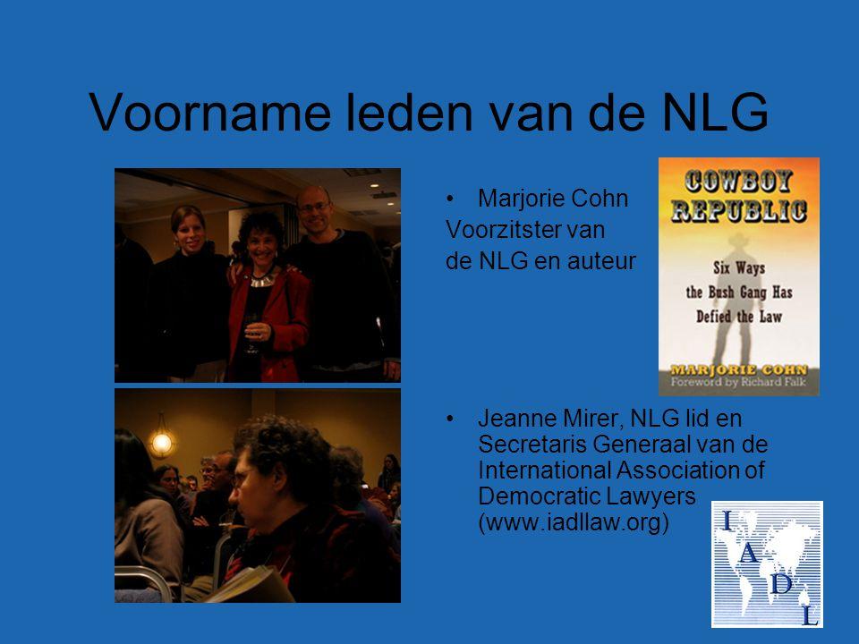 Voorname leden van de NLG Marjorie Cohn Voorzitster van de NLG en auteur Jeanne Mirer, NLG lid en Secretaris Generaal van de International Association of Democratic Lawyers (www.iadllaw.org)