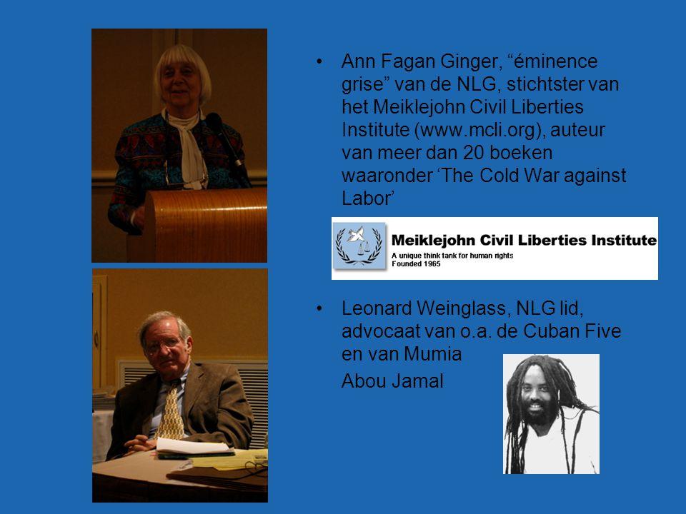 Ann Fagan Ginger, éminence grise van de NLG, stichtster van het Meiklejohn Civil Liberties Institute (www.mcli.org), auteur van meer dan 20 boeken waaronder 'The Cold War against Labor' Leonard Weinglass, NLG lid, advocaat van o.a.