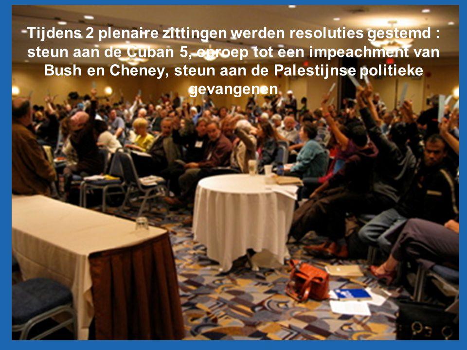 Tijdens 2 plenaire zittingen werden resoluties gestemd : steun aan de Cuban 5, oproep tot een impeachment van Bush en Cheney, steun aan de Palestijnse politieke gevangenen