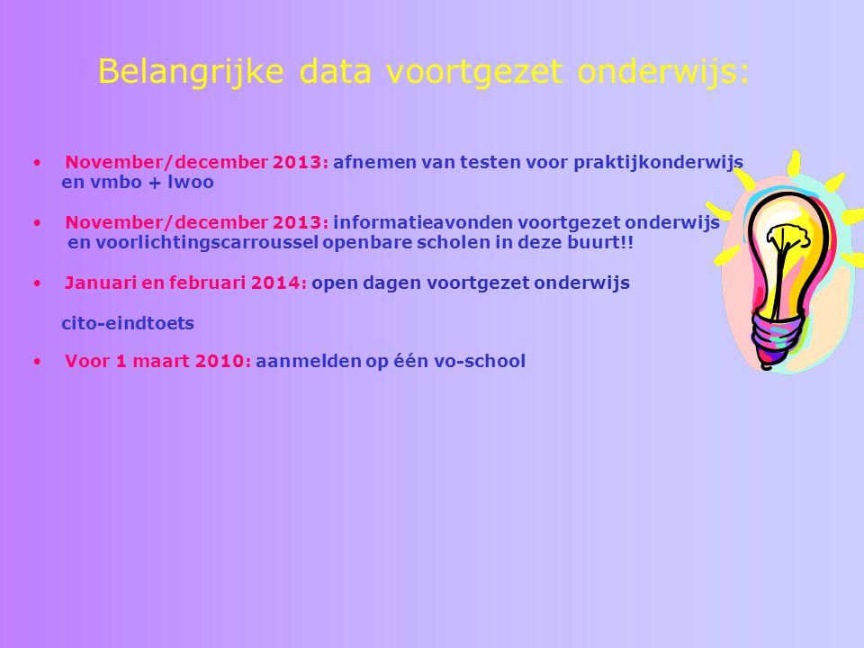 Belangrijke data voortgezet onderwijs: November/december 2013: afnemen van testen voor praktijkonderwijs en vmbo + lwoo November/december 2013: inform