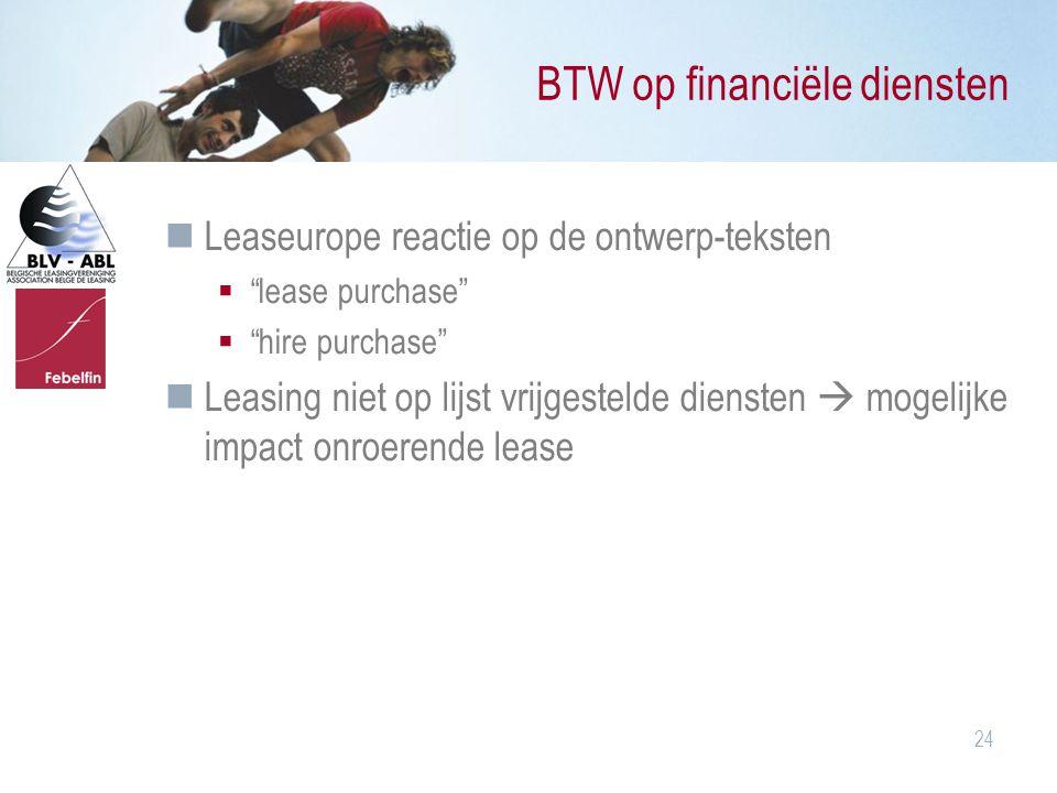 """24 BTW op financiële diensten Leaseurope reactie op de ontwerp-teksten  """"lease purchase""""  """"hire purchase"""" Leasing niet op lijst vrijgestelde dienste"""