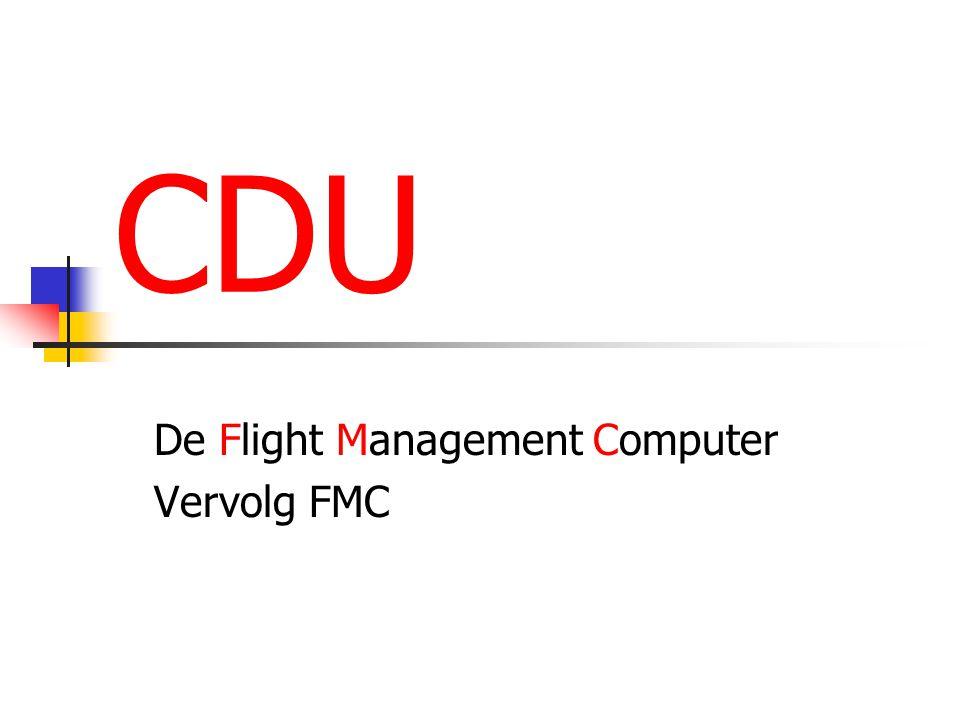 CDU De Flight Management Computer Vervolg FMC