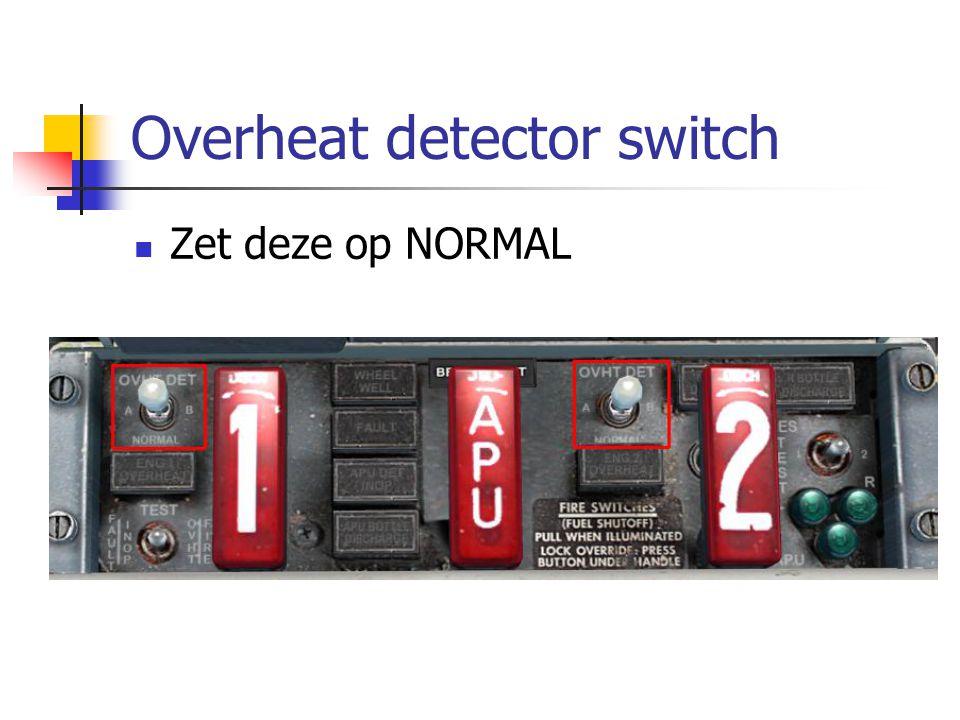 Overheat detector switch Zet deze op NORMAL
