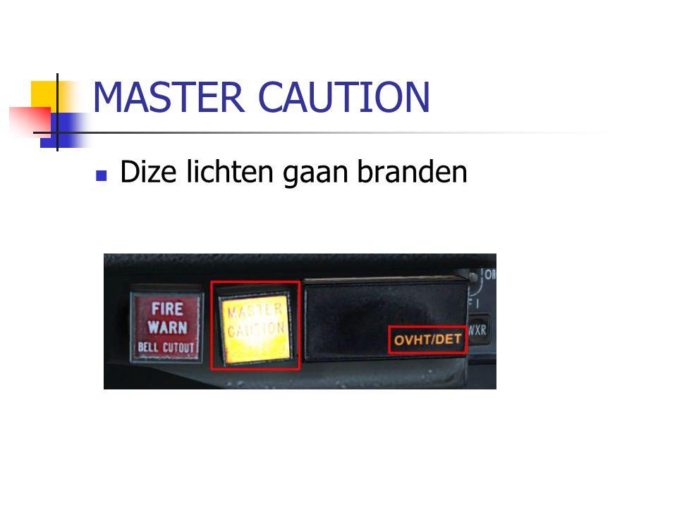 MASTER CAUTION Dize lichten gaan branden