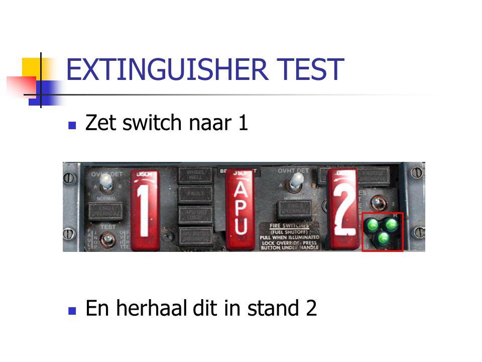 EXTINGUISHER TEST Zet switch naar 1 En herhaal dit in stand 2