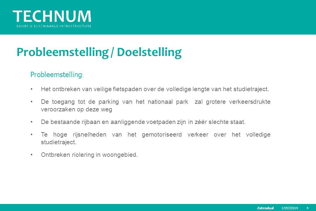 17/07/20144Zutendaal Probleemstelling / Doelstelling Probleemstelling : Het ontbreken van veilige fietspaden over de volledige lengte van het studietr