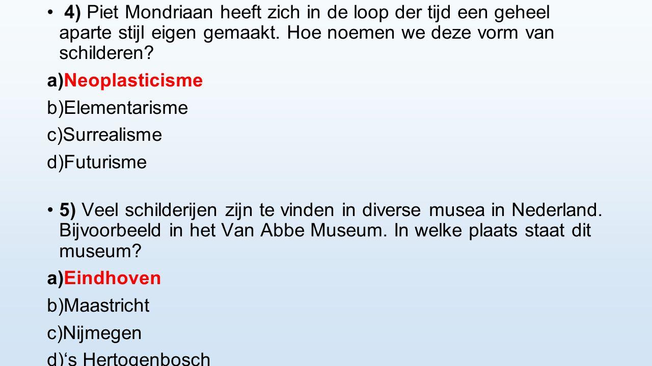 4) Piet Mondriaan heeft zich in de loop der tijd een geheel aparte stijl eigen gemaakt.