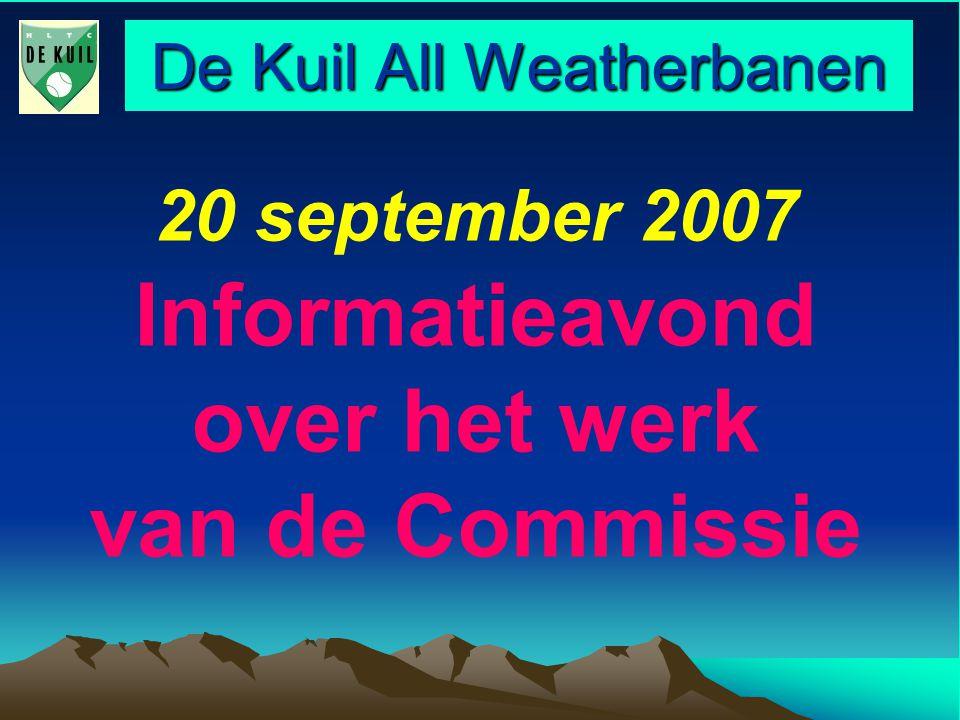 De Kuil All Weatherbanen 20 september 2007 Informatieavond over het werk van de Commissie