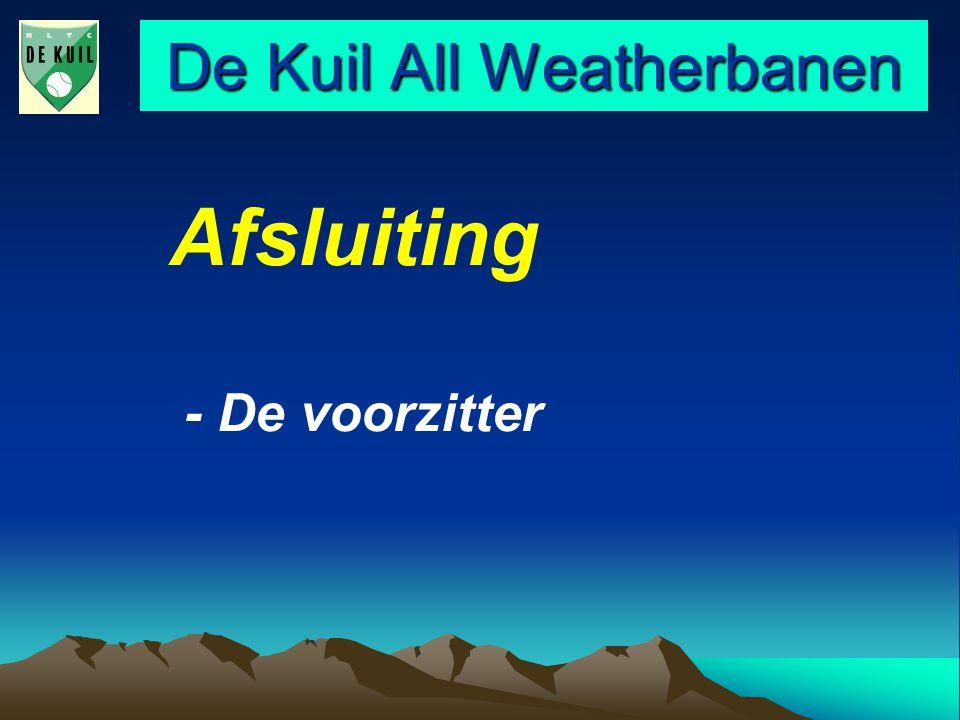 De Kuil All Weatherbanen Afsluiting - De voorzitter