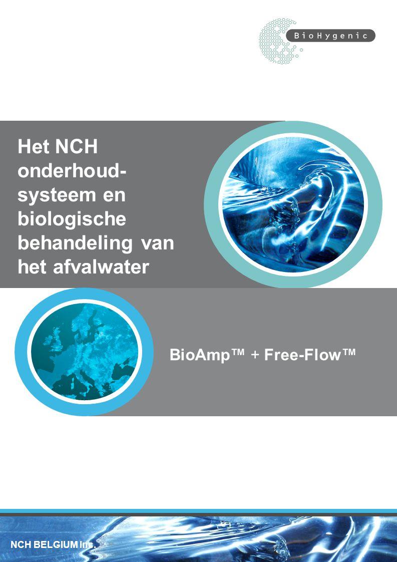 Het NCH onderhoud- systeem en biologische behandeling van het afvalwater BioAmp™ + Free-Flow™ NCH BELGIUM Inc.