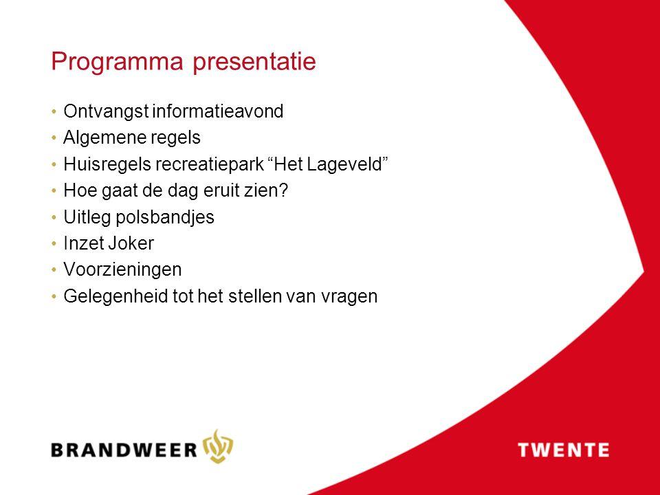 """Programma presentatie Ontvangst informatieavond Algemene regels Huisregels recreatiepark """"Het Lageveld"""" Hoe gaat de dag eruit zien? Uitleg polsbandjes"""