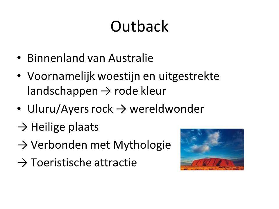 Outback Binnenland van Australie Voornamelijk woestijn en uitgestrekte landschappen → rode kleur Uluru/Ayers rock → wereldwonder → Heilige plaats → Ve