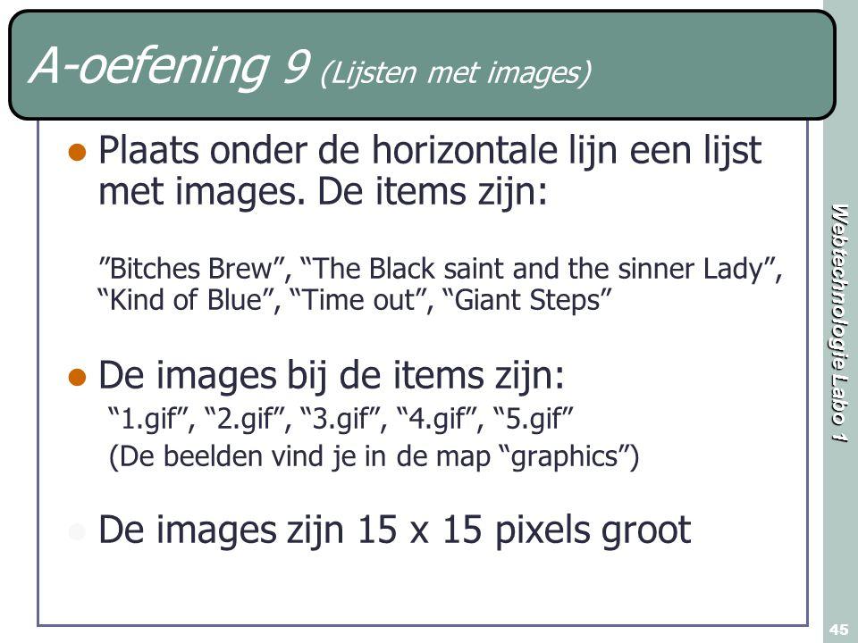 """Webtechnologie Labo 1 45 A-oefening 9 (Lijsten met images) Plaats onder de horizontale lijn een lijst met images. De items zijn: """"Bitches Brew"""", """"The"""