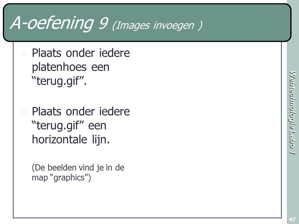 """Webtechnologie Labo 1 47 A-oefening 9 (Images invoegen ) Plaats onder iedere platenhoes een """"terug.gif"""". Plaats onder iedere """"terug.gif"""" een horizonta"""