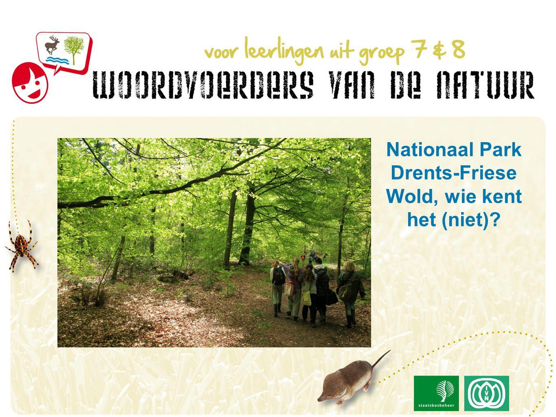 Nationaal Park Drents-Friese Wold, wie kent het (niet)?
