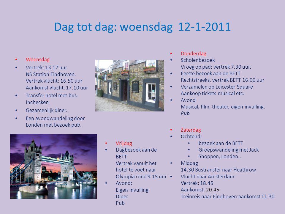 Dag tot dag: woensdag 12-1-2011 Woensdag Vertrek: 13.17 uur NS Station Eindhoven. Vertrek vlucht: 16.50 uur Aankomst vlucht: 17.10 uur Transfer hotel
