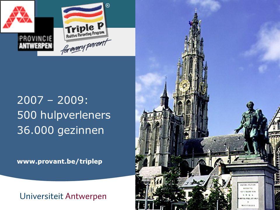 53 2007 – 2009: 500 hulpverleners 36.000 gezinnen www.provant.be/triplep